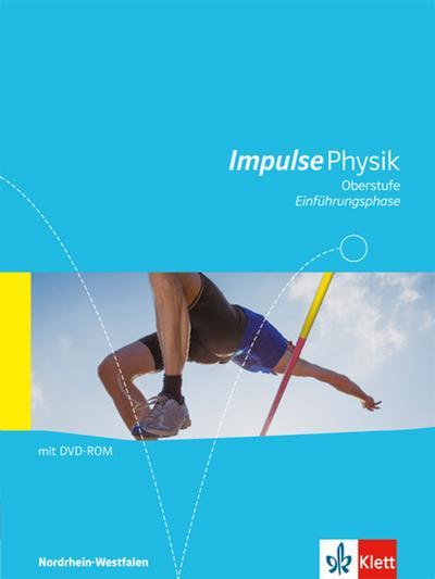 Impulse Physik Oberstufe Einführungsphase Nordrhein-Westfalen. Schülerbuch Klasse 10/11