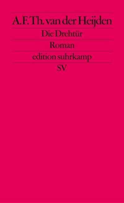 Die Drehtür: Roman (edition suhrkamp)