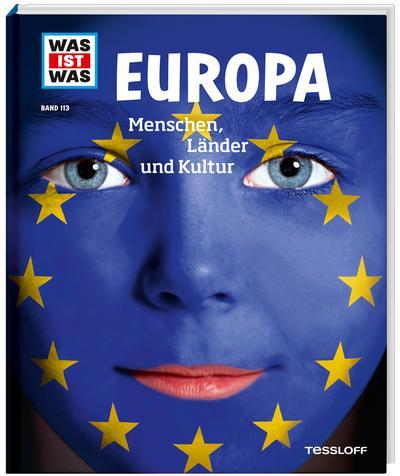 WAS IST WAS Band 113 Europa. Menschen, Länder und Kultur; WAS IST WAS Sachbuch; Deutsch; Mit vielen Fotos, Illustrationen und Infografiken