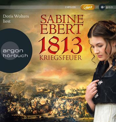 1813 - Kriegsfeuer, 2 Audio-CDs
