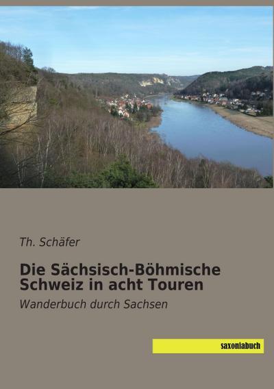 Die Sächsisch-Böhmische Schweiz in acht Touren