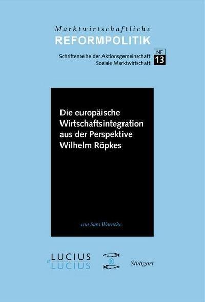 Die europäische Wirtschaftsintegration aus der Perspektive Wilhelm Röpkes
