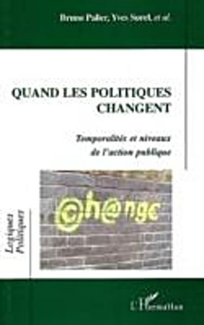 Quand les politiques changent - temporalites et niveaux de l