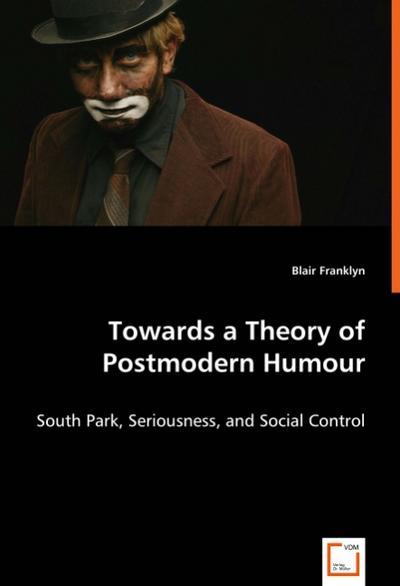 Towards a Theory of Postmodern Humour