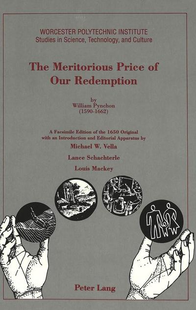 The Meritorious Price of Our Redemption by William Pynchon (1590 - 1662)