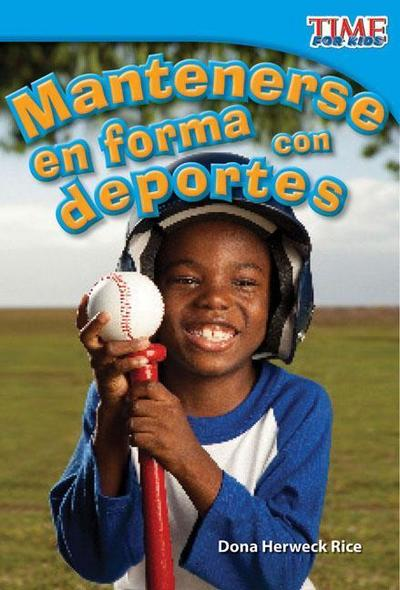 Mantenerse En Forma Con Deportes (Keeping Fit with Sports) (Spanish Version) (Upper Emergent)
