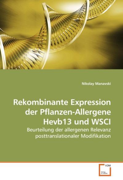 Rekombinante Expression der Pflanzen-Allergene Hevb13 und WSCI