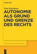 Autonomie als Grund und Grenze des Rechts