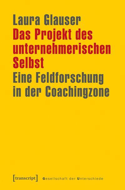 Das Projekt des unternehmerischen Selbst