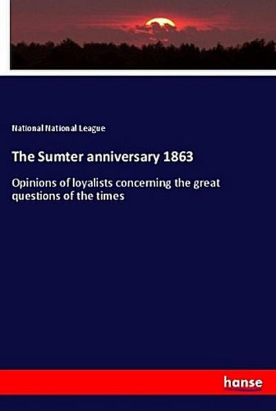 The Sumter anniversary 1863