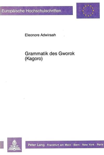 Grammatik des Gworok (Kagoro)