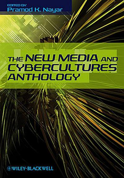 The New Media and Cybercultures Anthology