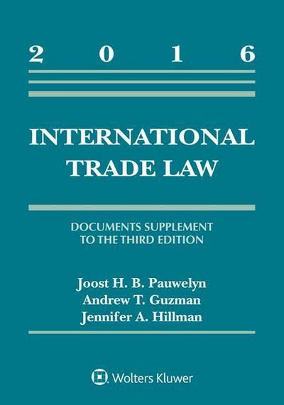 International Trade Law: Documents Supplement to the Third Edition, 2016