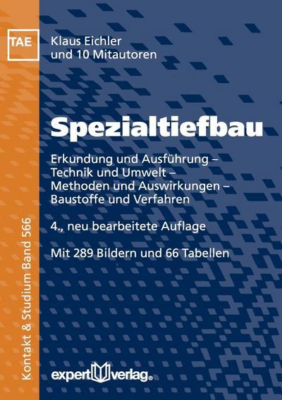 Spezialtiefbau: Erkundung und Ausführung – Technik und Umwelt – Methoden und Auswirkungen – Baustoffe und Verfahren (Kontakt & Studium)
