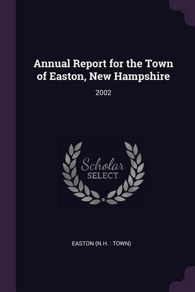 Annual Report for the Town of Easton, New Hampshire: 2002