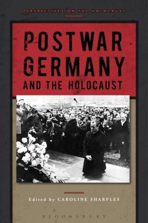 Postwar Germany and the Holocaust Caroline Sharples