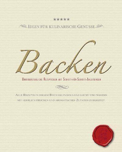 Backen - Parragon Köln - Broschiert, Deutsch, , Ideen für kulinarische Rezepte, unwiderstehliche Rezeptideen mit Schritt-für-Schritt-Anleitungen, Ideen für kulinarische Rezepte, unwiderstehliche Rezeptideen mit Schritt-für-Schritt-Anleitungen