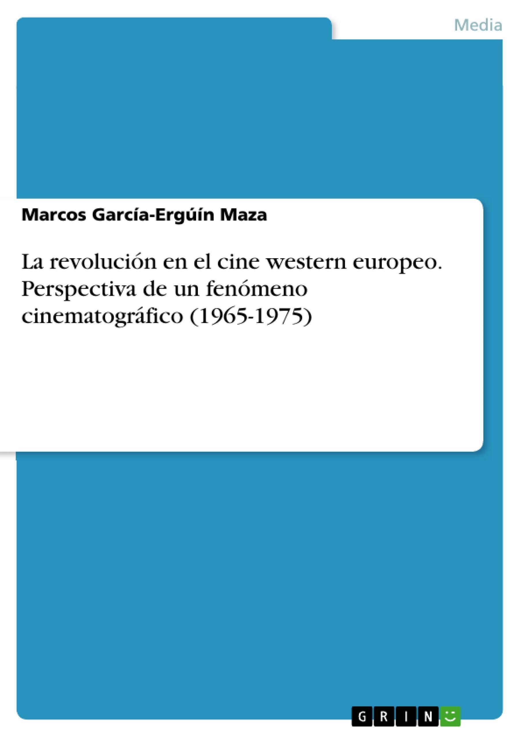 La revolución en el cine western europeo. Perspectiva de un fenómeno cinema ...