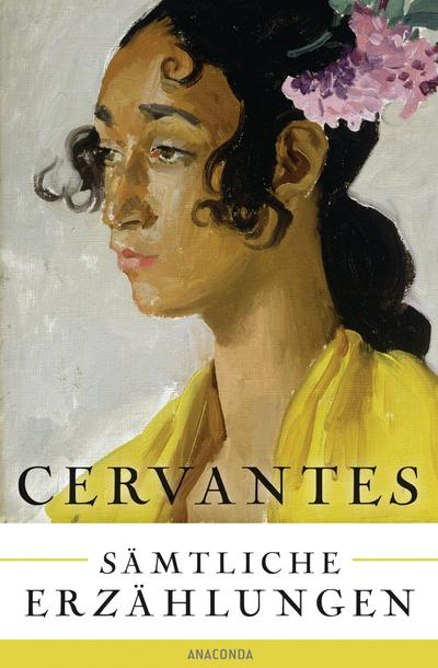 Cervantes - Sämtliche Erzählungen