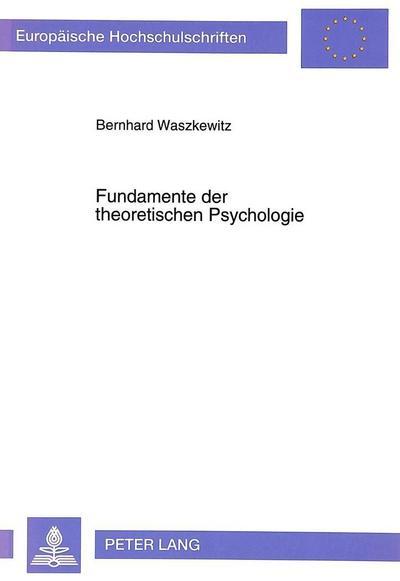 Fundamente der theoretischen Psychologie