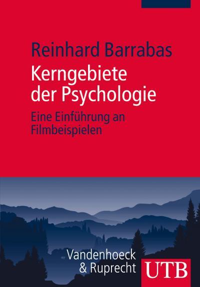 Kerngebiete der Psychologie: Eine Einführung an Filmbeispielen