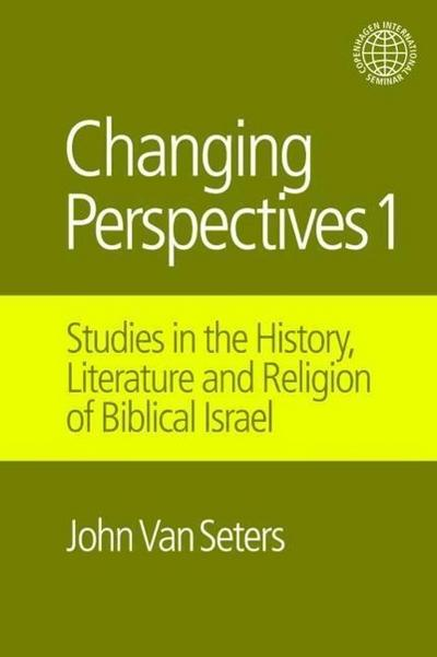 Changing Perspectives I: Studies in the History, Literature and Religion of Biblical Israel