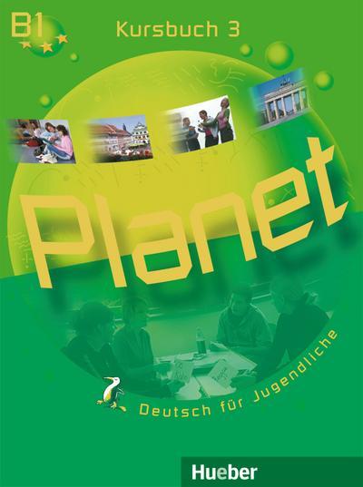 Planet 3: Deutsch für Jugendliche.Deutsch als Fremdsprache / Kursbuch