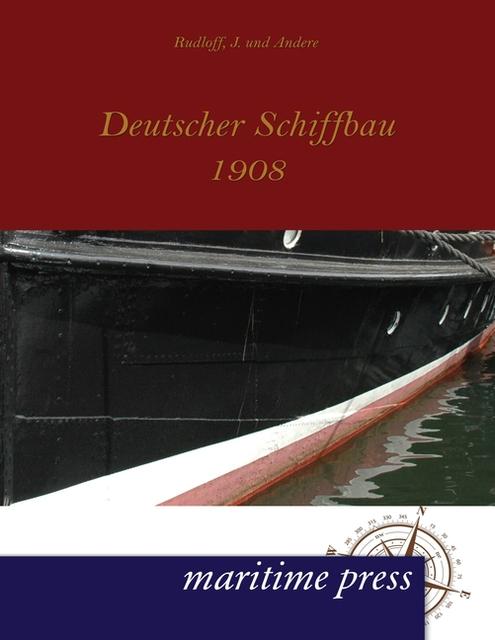 Deutscher Schiffbau 1908 J. Rudloff
