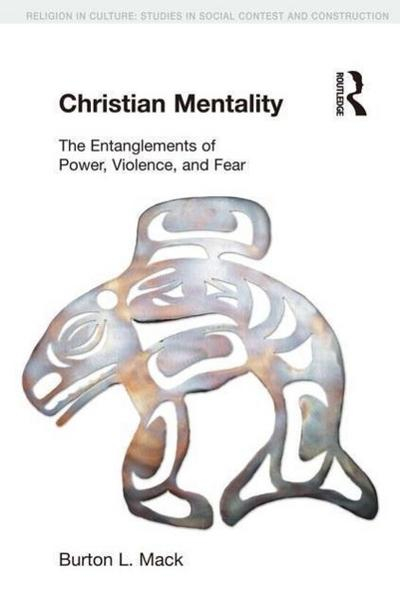 Christian Mentality: The Entanglements of Power, Violence and Fear