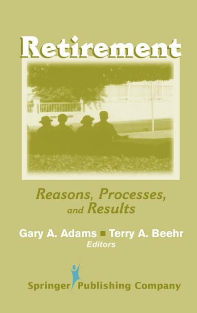 Retirement: Reasons, Processes, and Results