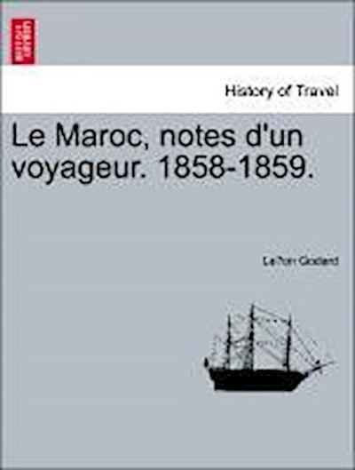 Le Maroc, notes d'un voyageur. 1858-1859.