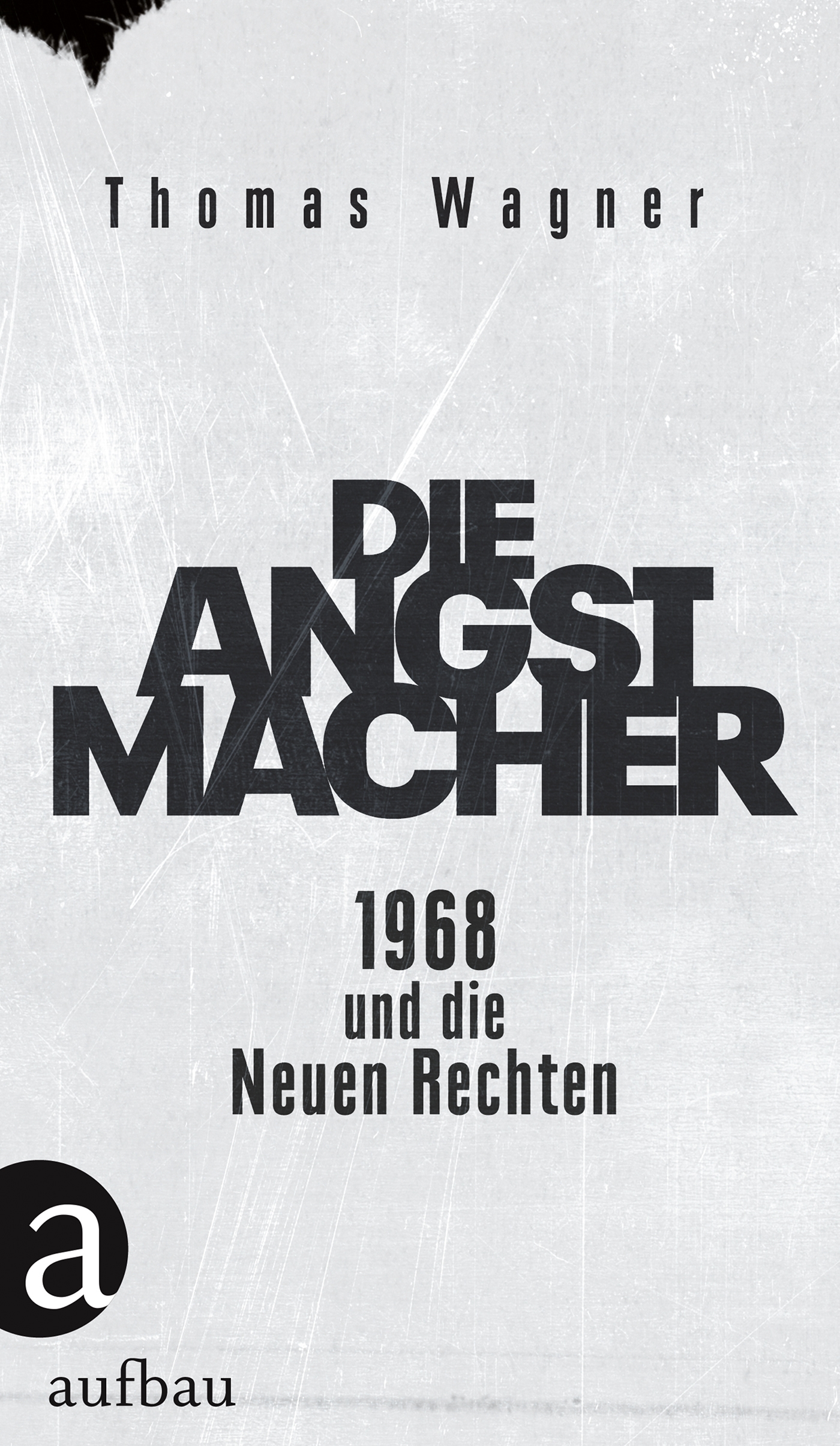 Die Angstmacher Thomas Wagner