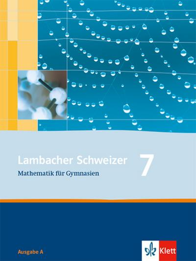 Lambacher Schweizer. 7. Schuljahr. Schülerbuch. Allgemeine Ausgabe