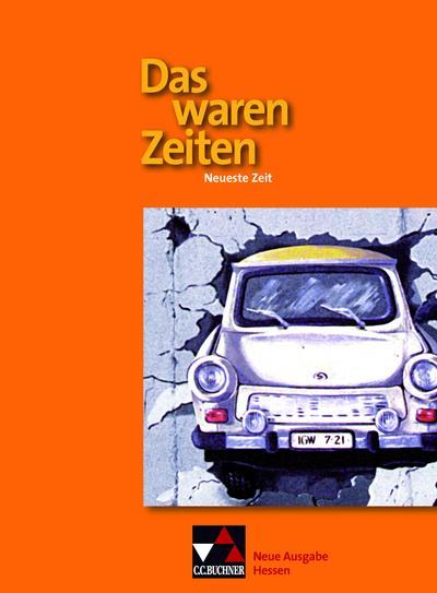Das waren Zeiten 3 Neue Ausgabe Hessen Gymnasium. Neueste Zeit