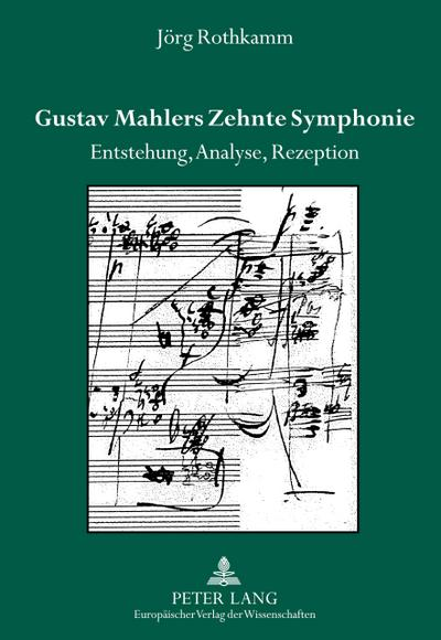 Gustav Mahlers Zehnte Symphonie