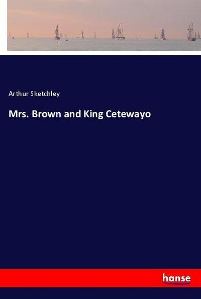 Mrs. Brown and King Cetewayo