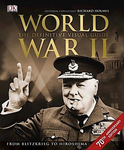 World War II The Definitive Visual Guide