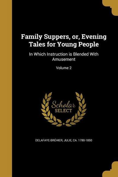 FAMILY SUPPERS OR EVENING TALE