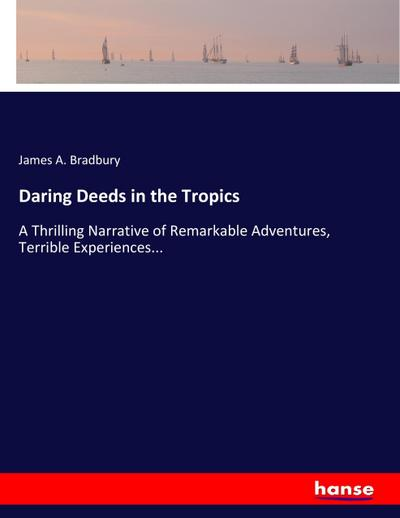 Daring Deeds in the Tropics