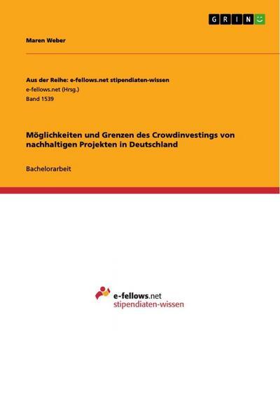 Möglichkeiten und Grenzen des Crowdinvestings von nachhaltigen Projekten in Deutschland