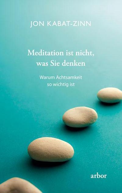 Meditation ist nicht, was Sie denken