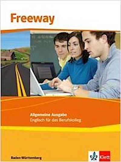 Freeway Baden-Württemberg 2011. Schülerbuch. Englisch für Berufskollegs