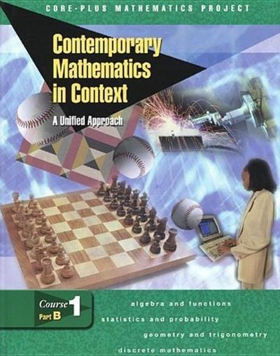 Contemporary Mathematics in Context: A Unified Approach, Course 1, Part B, Student Edition
