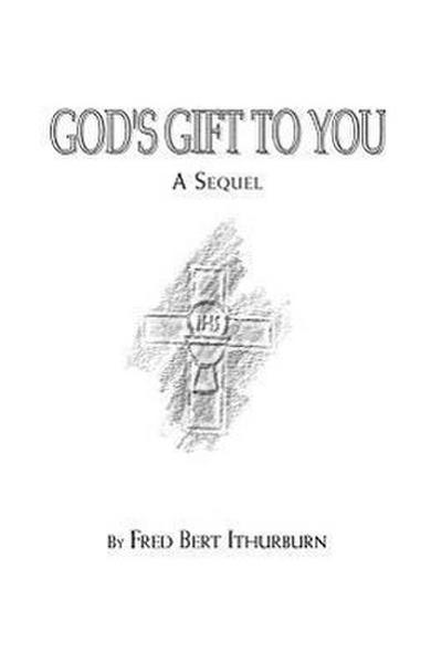 God's Gift to You: A Sequel