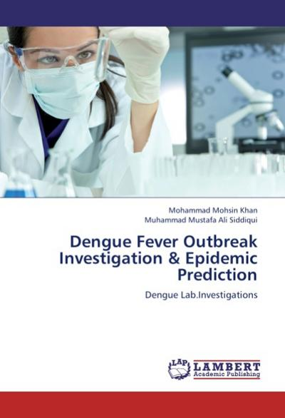Dengue Fever Outbreak Investigation & Epidemic Prediction