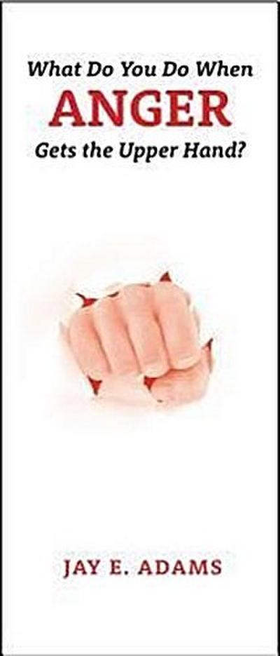 What Do You Do When Anger Gets the Upper Hand?