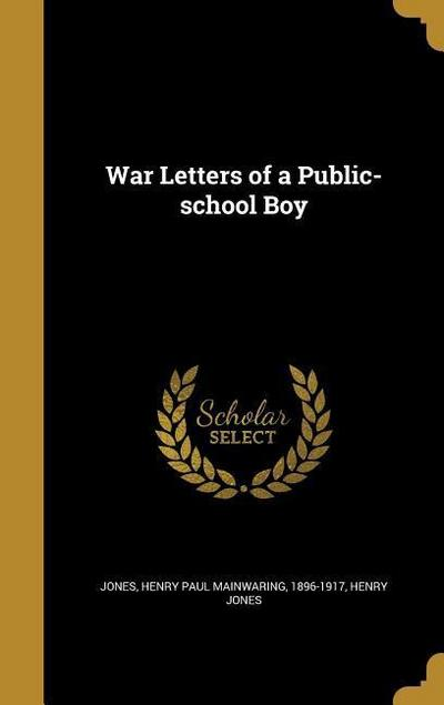 WAR LETTERS OF A PUBLIC-SCHOOL