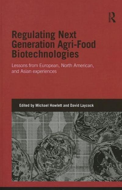 Regulating Next Generation Agri-Food Biotechnologies: Lessons from European, North American, and Asian Experiences