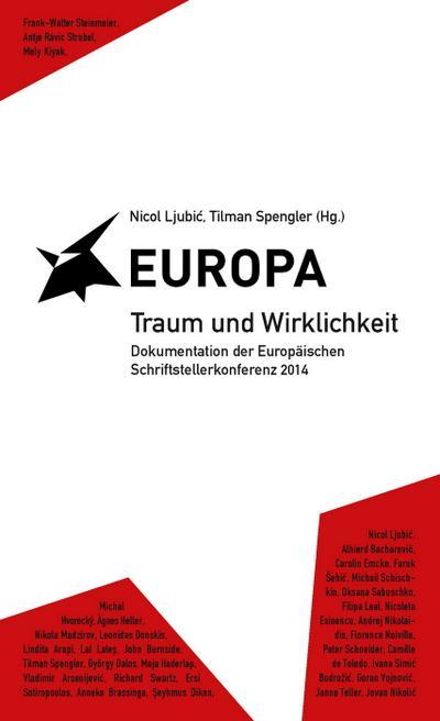 Europa – Traum und Wirklichkeit; Dokumentation der Europäischen Schriftstellerkonferenz 2014; Deutsch