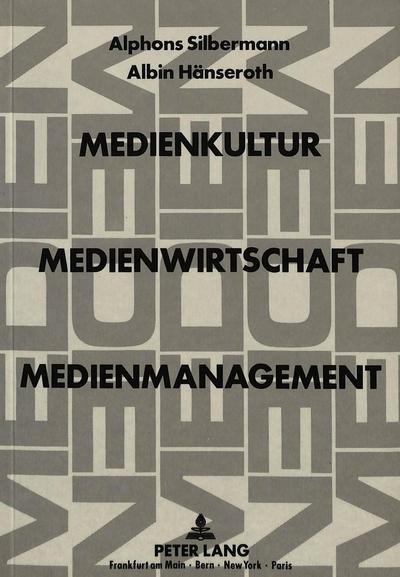 Medienkultur, Medienwirtschaft, Medienmanagement